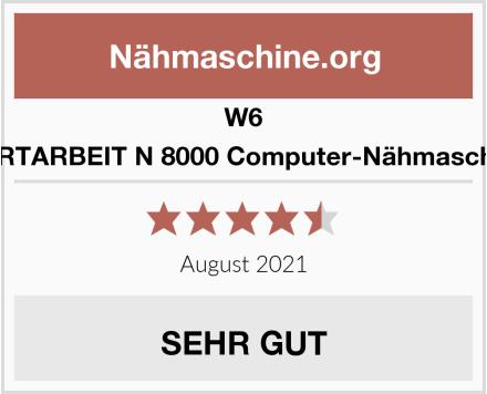 W6 WERTARBEIT N 8000 Computer-Nähmaschine Test