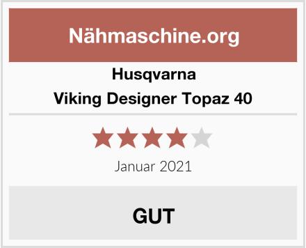 Husqvarna Viking Designer Topaz 40 Test